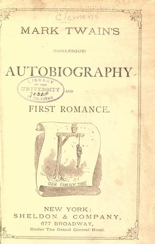 Mark Twain's Burlesque autobiography ; and, First romance.