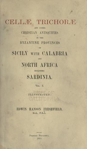 Download Cellae trichorae and other Christian antiquities in the Byzantine provinces of Sicily with Calabria and North Africa, including Sardinia