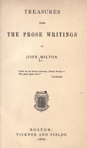 Treasures from the prose writings of John Milton …
