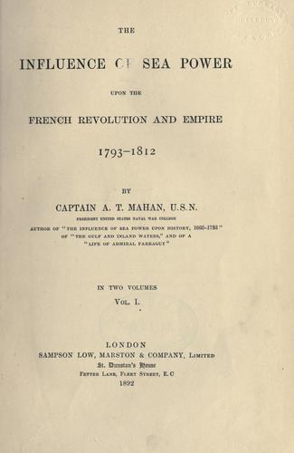 The influence of sea power upon the French revolution and empire, 1793-1812.