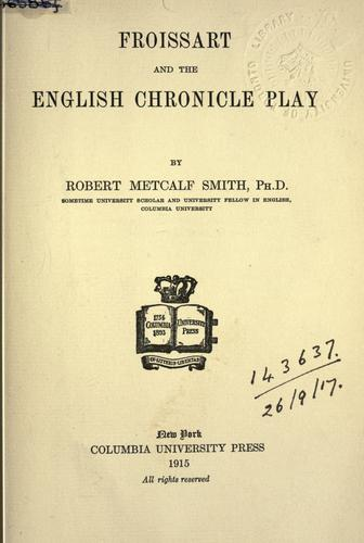 Froissart and the English chronicle play.