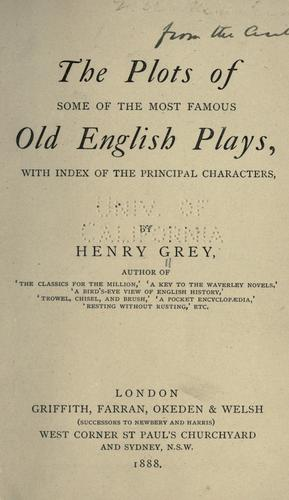 The plots of some of the most famous old English plays