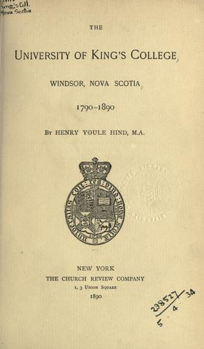 Download The University of King's college, Windsor, Nova Scotia, 1790-1890.