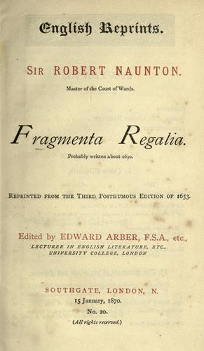 Fragmenta regalia by Naunton, Robert Sir