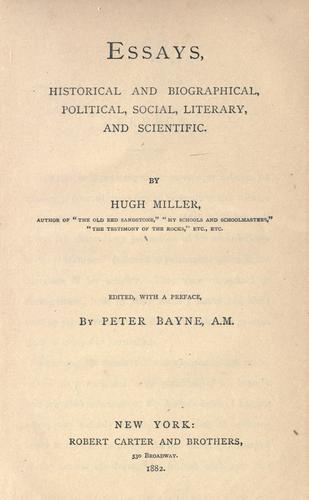 Essays, historical and biographical, political, social, literary, and scientific