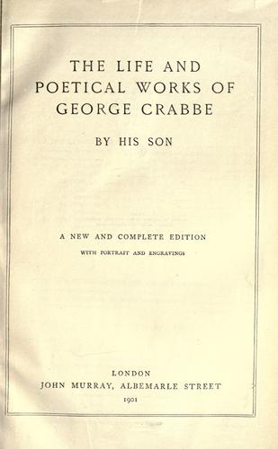 The life and poetical works of George Crabbe.