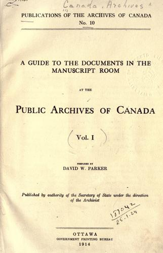 Download A guide to the documents in the Manuscript room at the Public Archives of Canada.