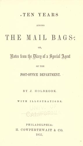 Ten years among the mail bags by James Holbrook