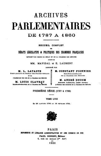 Archives parlementaires de 1787 à 1860: : recueil complet des débats législatifs et politiques …