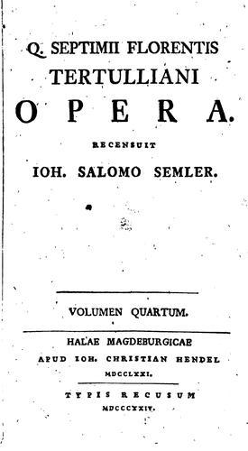 Q. Septimii Florentis Tertulliani Opera