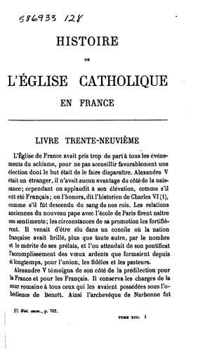 Histoire de l'Eglise catholique en France, d'après les documents les plus authentiques, depuis …