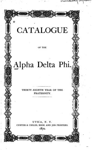 Catalogue of the Alpha Delta Phi Society by Alpha Delta Phi