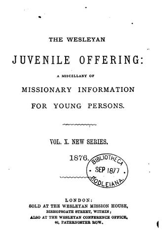 Wesleyan Juvenile Offering: A Miscellany of Missionary Information for Young …
