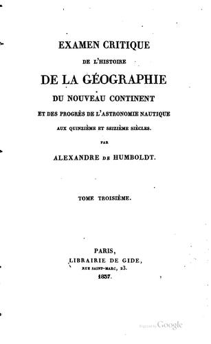 Examen critique de l'histoire de la géographie du nouveau continent et des …