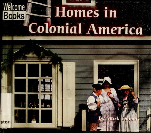 Download Homes in Colonial America (Welcome Books)