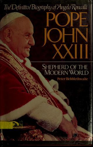 Pope John XXIII, shepherd of the modern world