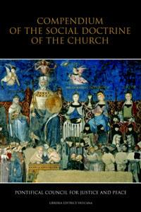 Compendium of the social doctrine of the Church by Catholic Church. Pontificium Consilium de Iustitia et Pace.