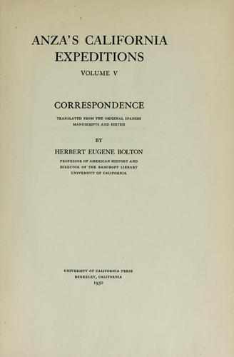Anza's California expeditions, Vol. 5 by Herbert Eugene Bolton
