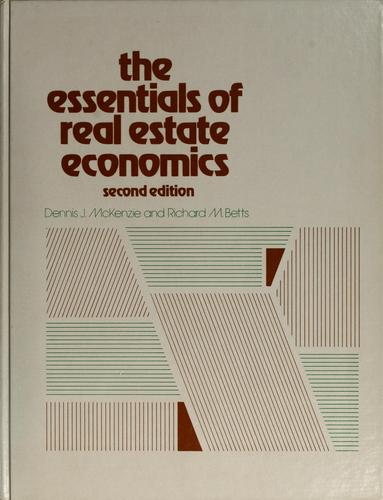 The essentials of real estate economics by Dennis J. McKenzie