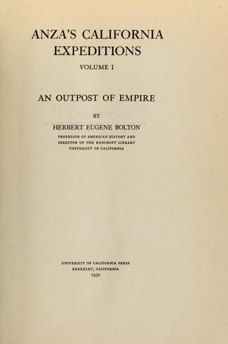 Anza's California expeditions, Vol. 1