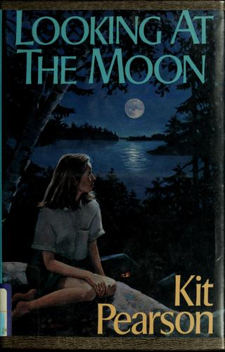 Looking at the moon by Kit Pearson