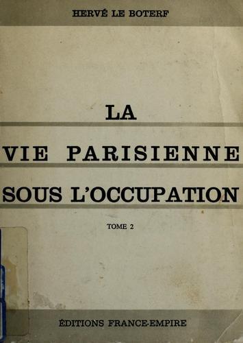 Download La vie parisienne sous l'occupation, 1940-1944 =