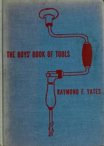 The boys' book of tools by Raymond F. Yates