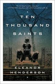 Book Cover: 'Ten Thousand Saints' by Eleanor Henderson