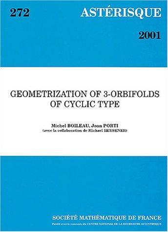Download Geometrization of 3-orbifolds of cyclic type