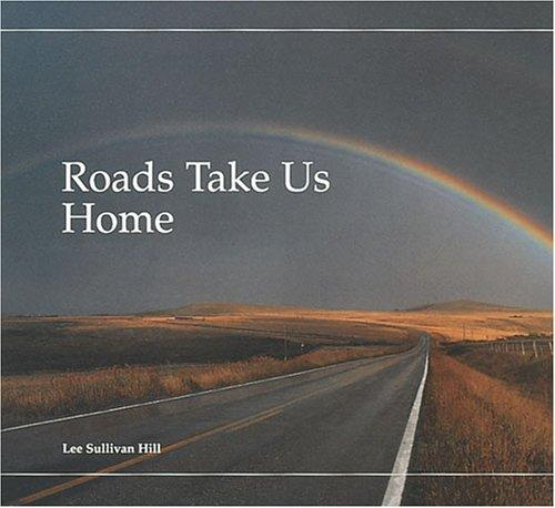 Roads take us home by Lee Sullivan Hill