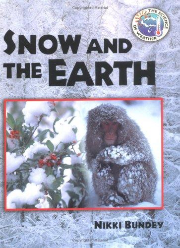 Download Snow and the Earth (Science of Weather)