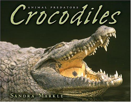 Download Crocodiles (Animal Predators)
