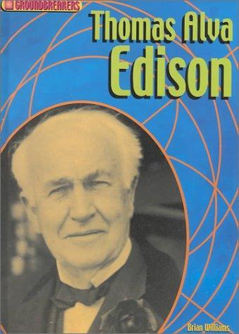 Thomas Alva Edison (Groundbreakers)