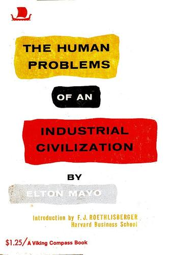 The human problems of an industrial civilization.