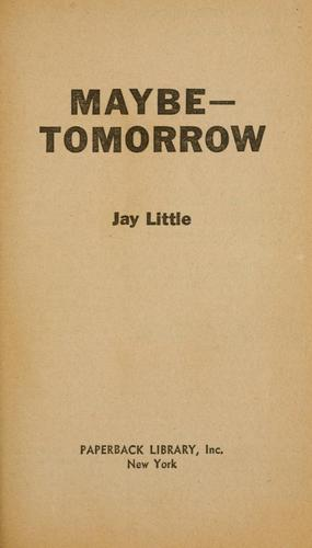 Maybe—Tomorrow
