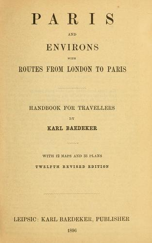 Paris and environs with routes from London to Paris by Karl Baedeker (Firm)