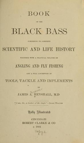 Download Book of the black bass, comprising its complete scientific and life history
