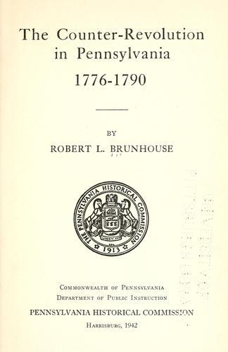 The counter-revolution in Pennsylvania, 1776-1790