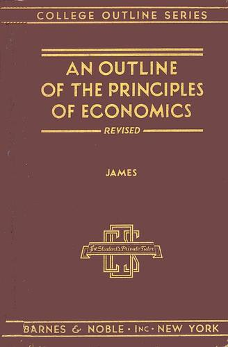 …An outline of the principles of economics