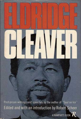 Eldridge Cleaver: post-prison writings and speeches.