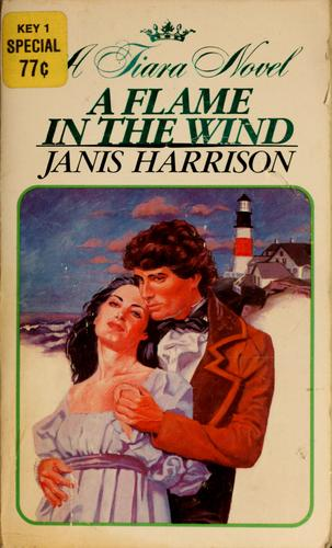 A flame in the wind by Janis Harrison
