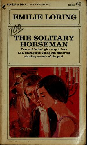 The solitary horseman by Emilie baker Loring