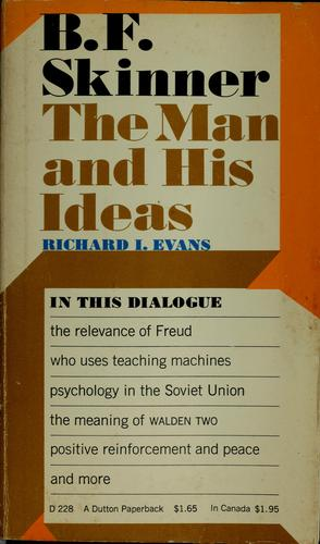 B.F. Skinner; The Man and His Ideas by Richard Isadore Evans, Richard I. Evans