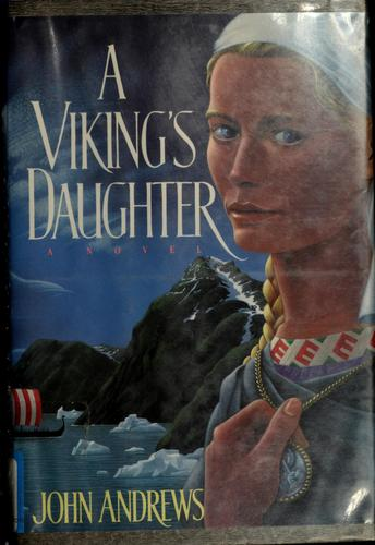A Viking's daughter by John Andrews
