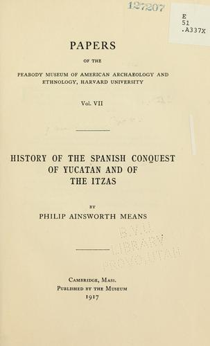 Download History of the Spanish conquest of Yucatan and of the Itzas