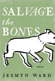Book Cover: 'Salvage the Bones' by Jesmyn Ward