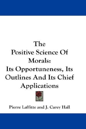 The Positive Science Of Morals