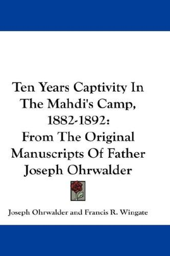 Download Ten Years Captivity In The Mahdi's Camp, 1882-1892