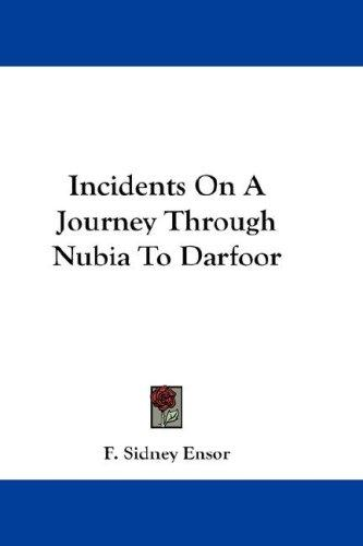 Download Incidents On A Journey Through Nubia To Darfoor