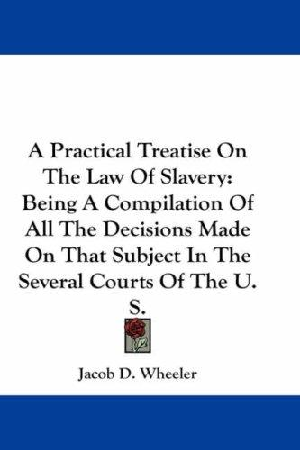 Download A Practical Treatise On The Law Of Slavery